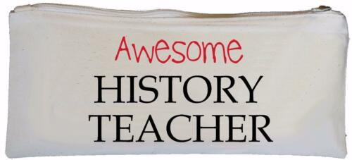 Canvas Pencil Case Awesome History Teacher SUPPLIED EMPTY School gift