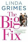 The Big Fix by Linda Grimes (Hardback, 2015)