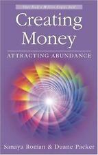 Creating Money: Attracting Abundance Sanaya Roman