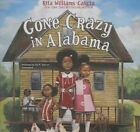 Gone Crazy in Alabama by Rita Williams-Garcia (CD-Audio, 2015)