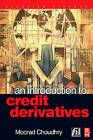 An Introduction to Credit Derivatives by Moorad Choudhry (Hardback, 2004)