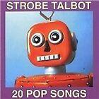Strobe Talbot - 20 Pop Songs (2002)