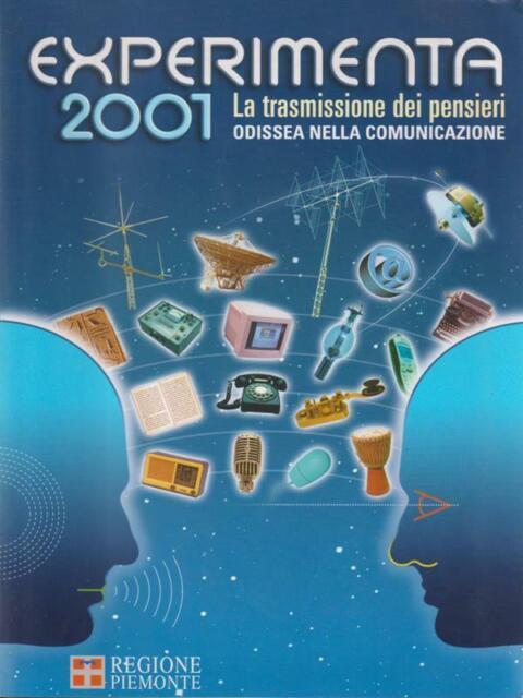 EXPERIMENTA 2001. LA TRASMISSIONE DEI PENSIERI. ODISSEA NELLA COMUNICAZIONE
