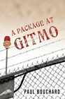 a Package at Gitmo Jerome Brown and His Military Tour at Guantan 9781450241526
