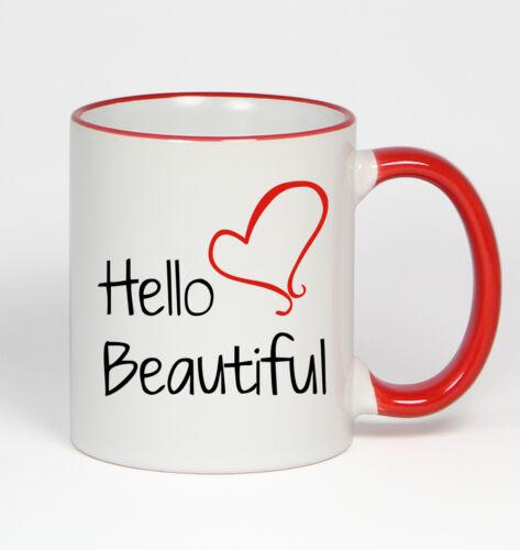 Hello Beautiful #172 Funny 11oz Red Handle Coffee Mug Valentine/'s Day Wife