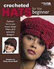 Crocheted Hats for the Beginner (Leisure Arts #4672) by Mary E Nolfi, Mary Estok Nolfi (Paperback / softback, 2006)
