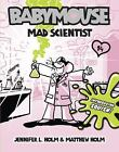 Babymouse: Mad Scientist No. 14 by Matthew Holm and Jennifer L. Holm (2011, Hardcover)
