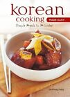 Korean Cooking Made Easy: Simple Meals in Minutes by Soon Young Chung (Hardback, 2007)