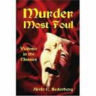 Murder Most Foul: Violence in the Classics by Arelo C Sederberg (Paperback / softback, 2001)