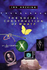 The Social Construction of What? by Ian Hacking (Hardback, 1999)
