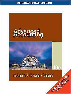 Advanced Accounting (Tenth Edition) by Fischer, Paul M., Taylor, William, Cheng