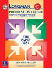 Longman Preparation Course for the TOEFL Test: The Paper Test, with Answer Key by Deborah Phillips (Mixed media product, 2003)