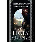 Holy Smoke: A Jerusalem Mystery by Frederick Ramsay (Paperback / softback, 2013)
