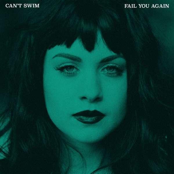 Can'T Swim - Fail You Again Nuevo LP