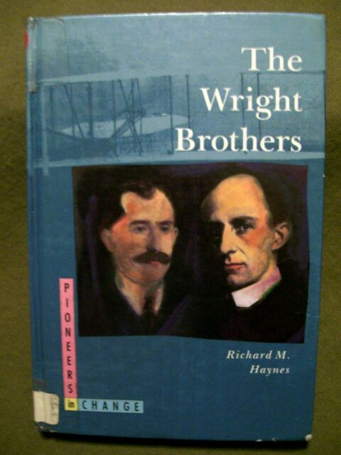 Pioneers in Change: The Wright Brothers by Richard Haynes (1992, Hardcover)