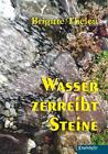 Thelen, B: Wasser zerreibt Steine von Brigitte Thelen (2015, Taschenbuch)
