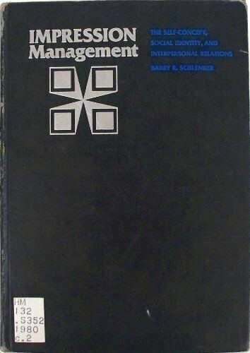 Impression Management : The Self-Concept Hardcover Barry R. Schlenker