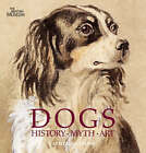 Dogs: History, Myth, Art by Catherine Johns (Hardback, 2008)