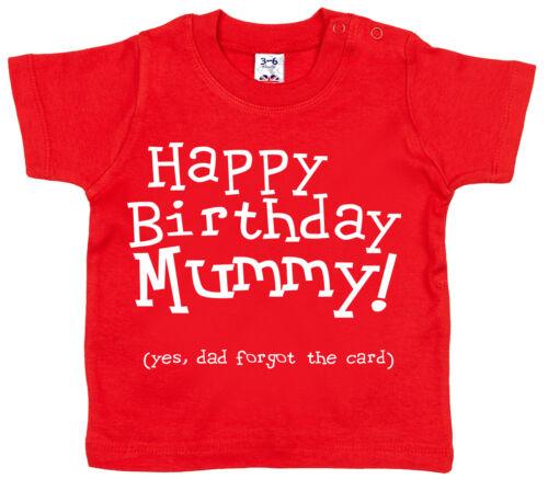 """Papa a oublié la carte/"""" FUNNY BABY T-Shirt Cadeau Amour /""""JOYEUX ANNIVERSAIRE MAMAN.."""