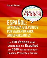 Español: Aprendizaje de Verbos Por Via Rapida para Anglo Parlantes : Los 100...