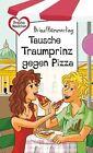 Tausche Traumprinz gegen Pizza von Brinx/Kömmerling, Anja Kömmerling und Thomas Brinx (2011, Taschenbuch)