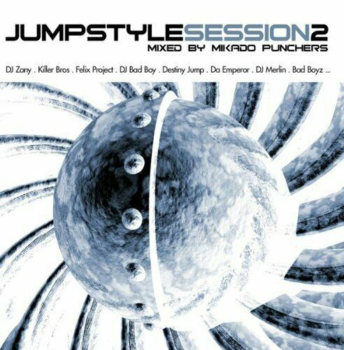 Jumpstyle Session 2 (mixed by Mikado Punchers, 2006) | 2 CD | DJ Vortex & CJ ...
