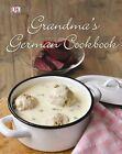 Grandma's German Cookbook by Linn Schmidt, Birgit Hamm (Hardback)