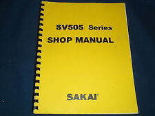 SAKAI SV505 SERIES VIBRATING ROLLER SERVICE SHOP REPAIR MANUAL BOOK