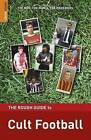 The Rough Guide to Cult Football by Andy Mitten (Paperback, 2010)