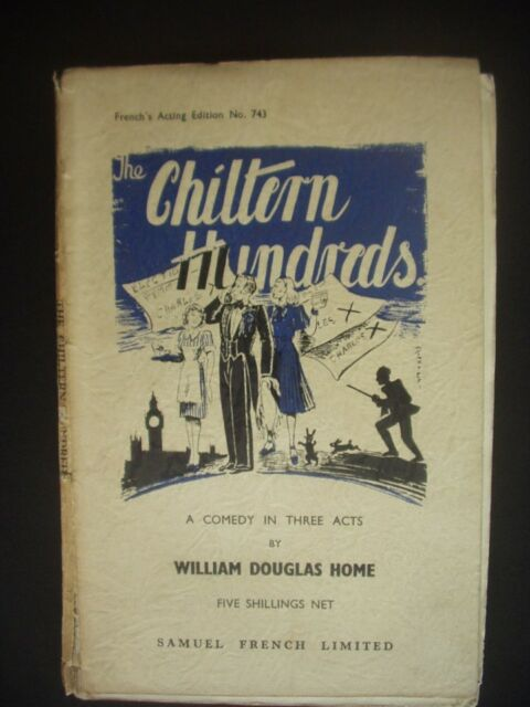 THE CHILTERN HUNDREDS ~WILLIAM DOUGLAS HOME ~A COMEDY IN 3 ACTS ~ACTING EDITION