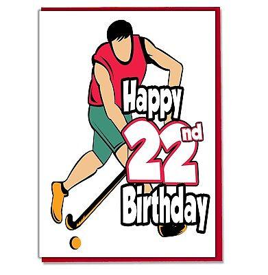 Field Hockey 22nd Birthday Card Dad Son Grandson Husband Brother Grandad Mens