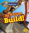 Big Machines Build 9781484609811 by Catherine Veitch Paperback