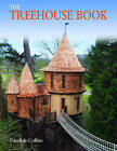 The Treehouse Book by Candida Collins (Hardback, 2009)