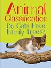 Animal Classification: Do Cats Have Family Trees? by Wendy Meshbesher, Eve Hartman (Hardback, 2014)