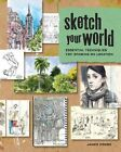 Sketch Your World: Essential Techniques for Drawing on Location by James Hobbs (Paperback / softback, 2014)