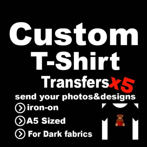 x5 Custom A5 Sized Dark Fabrics T-Shirt Iron On Transfers Your photo//image Hen