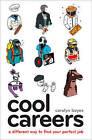 Cool Careers by Carolyn Boyes (Paperback, 2008)
