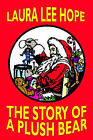 The Story of a Plush Bear by Laura Lee Hope (Paperback / softback, 2005)