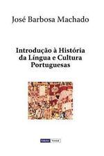 Introdução à História Da língua e Cultura Portuguesas by José Machado (2015,...