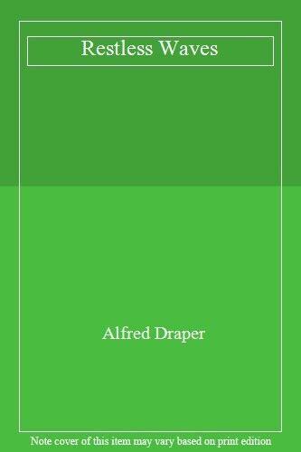 Restless Waves,Alfred Draper