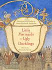 Little Mermaids and Ugly Ducklings: Favorite Fairy Tales by Hans Christian Andersen by Hans Christian Andersen (Hardback, 2001)