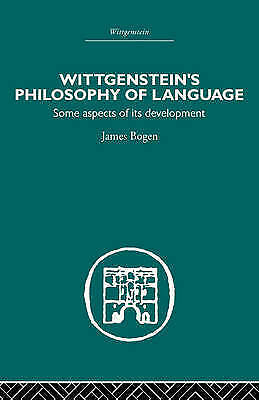 Wittgenstein's Philosophy of Language: Some Aspects of its Development by...