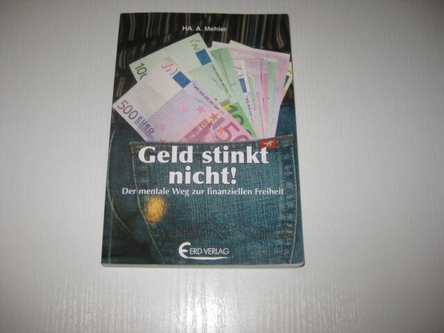 Geld stinkt nicht! von Ha. A. Mehler