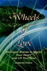 Wheels of Love Michigan Stories to Warm Your Heart and Lift Your Soul Hardcover – 5 Nov 2002