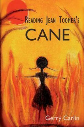 Reading Jean Toomer's 'Cane' by Gerry Carlin