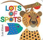 Lots of Spots by Lois Ehlert 9781442489271 Board Book 2014