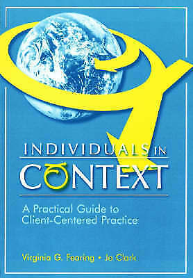 Individuals in Context: A Practical Guide to Client-centered Practice, Fearing,