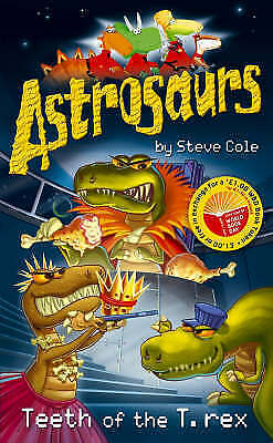 """AS NEW"" Cole, Steve, Astrosaurs: Teeth of the T-Rex Book"