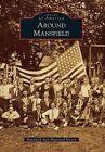 Around Mansfield by Mansfield Area Historical Society (Paperback / softback, 2013)