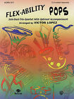 Flex-Ability Pops: Horn in F: Solo-Duet-Trio-Quartet with Optional Accompaniment by Alfred Publishing Co., Inc. (Paperback / softback, 2002)